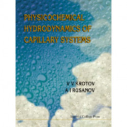 Physicochemical Hydrodynamics Of Capillary Systems