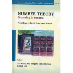 Number Theory: Dreaming In Dreams - Proceedings Of The 5th China-japan Seminar