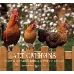 Alt om høns: alt hvad du har brug for at vide om at holde høns
