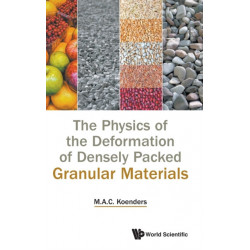 Physics Of The Deformation Of Densely Packed Granular Materials, The