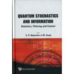 Quantum Stochastics And Information: Statistics, Filtering And Control