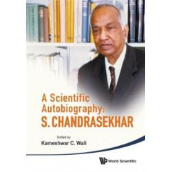 Scientific Autobiography, A: S Chandrasekhar