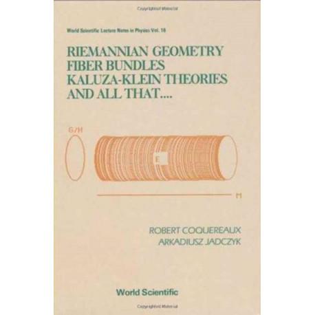 Riemannian Geometry, Fibre Bundles, Kaluza-klein Theories And All That