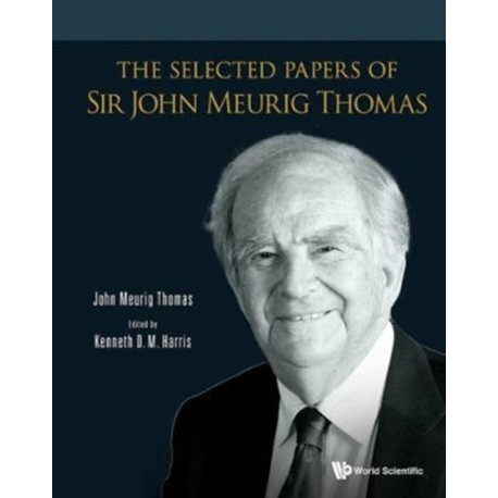 Selected Papers Of Sir John Meurig Thomas, The