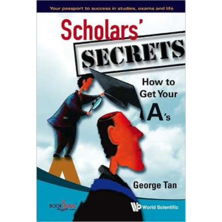 Scholars' Secrets: How To Get Your A's
