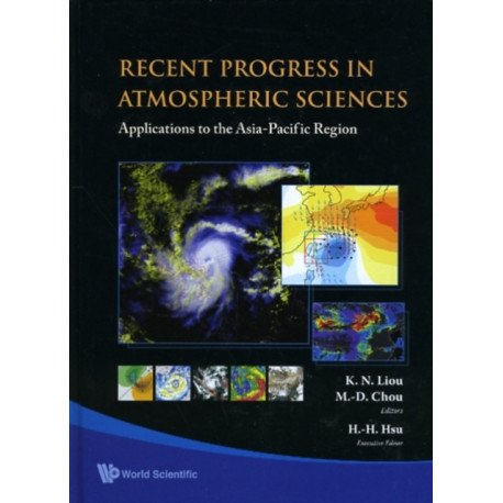 Recent Progress In Atmospheric Sciences: Applications To The Asia-pacific Region