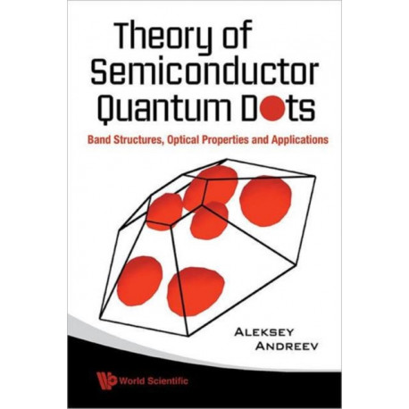 Theory Of Semiconductor Quantum Dots: Band Structure, Optical Properties And Applications
