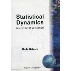 Statistical Dynamics: Matter Out Of Equilibrium