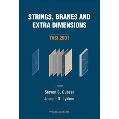 Strings, Branes And Extra Dimensions (Tasi 2001)