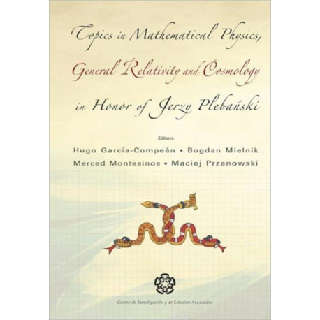 Topics In Mathematical Physics General Relativity And Cosmology In Honor Of Jerzy Plebanski - Proceedings Of 2002 International Conference