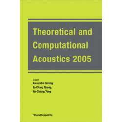 Theoretical And Computational Acoustics 2005 (With Cd-rom) - Proceedings Of The 7th International Conference (Ictca 2005)