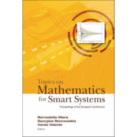 Topics On Mathematics For Smart Systems - Proceedings Of The European Conference