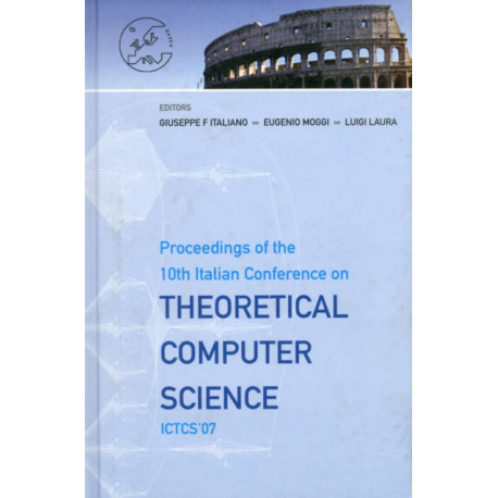 Theoretical Computer Science - Proceedings Of The 10th Italian Conference On Ictcs '07