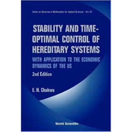 Stability And Time-optimal Control Of Hereditary Systems: With Application To The Economic Dynamics Of The Us (2nd Edition)