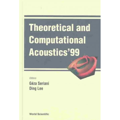 Theoretical And Computational Acoustics '99, Proceedings Of The 4th Ictca Conference (With Cd-rom)