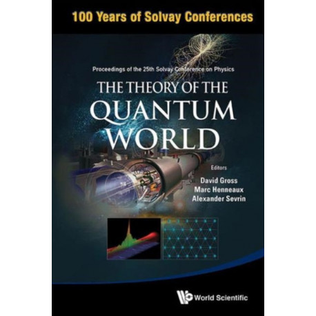 Theory Of The Quantum World, The - Proceedings Of The 25th Solvay Conference On Physics