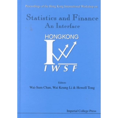 Statistics And Finance: An Interface - Proceedings Of The Hong Kong International Workshop On Statistics In Finance