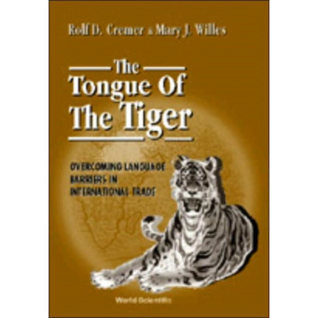 Tongue Of The Tiger: Overcoming Language Barriers In International Trade, The