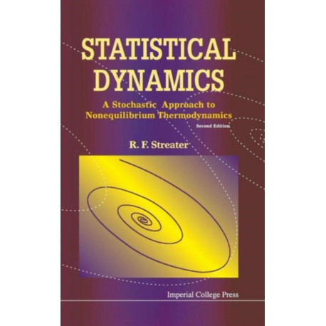 Statistical Dynamics: A Stochastic Approach To Nonequilibrium Thermodynamics (2nd Edition)