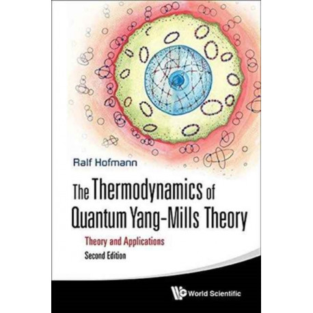 Thermodynamics Of Quantum Yang-mills Theory, The: Theory And Applications