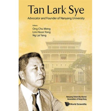Tan Lark Sye: Advocator And Founder Of Nanyang University