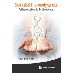 Statistical Thermodynamics: With Applications To The Life Sciences