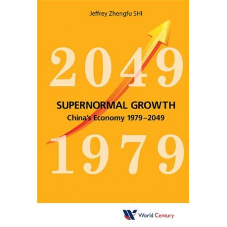 Supernormal Growth: China's Economy 1979-2049