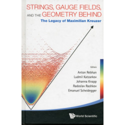 Strings, Gauge Fields, And The Geometry Behind: The Legacy Of Maximilian Kreuzer