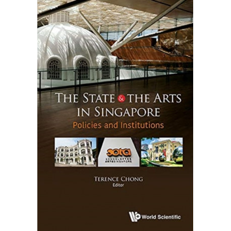 State And The Arts In Singapore, The: Policies And Institutions