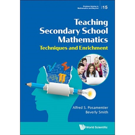 Teaching Secondary School Mathematics: Techniques And Enrichment