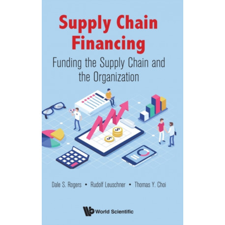 Supply Chain Financing: Funding The Supply Chain And The Organization