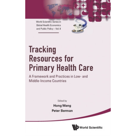 Tracking Resources For Primary Health Care: A Framework And Practices In Low- And Middle-income Countries