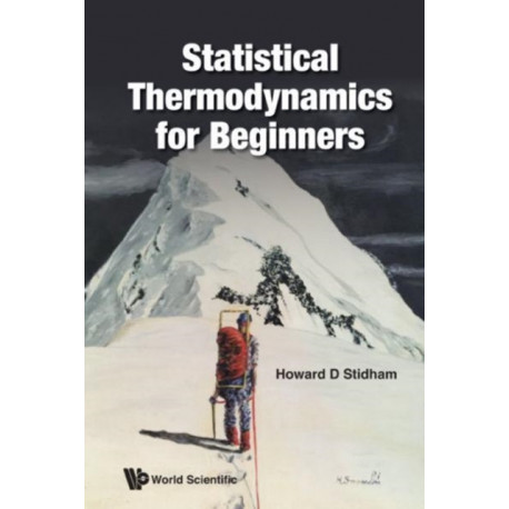 Statistical Thermodynamics For Beginners
