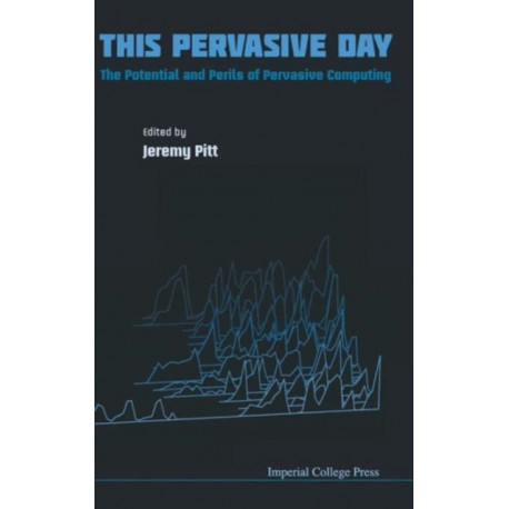 This Pervasive Day: The Potential And Perils Of Pervasive Computing