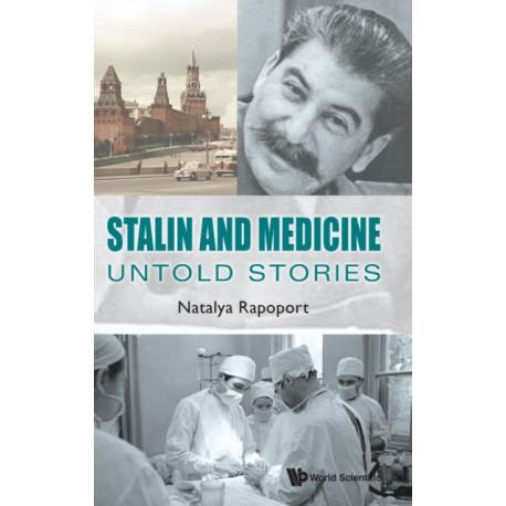 Stalin And Medicine: Untold Stories