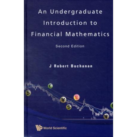 Undergraduate Introduction To Financial Mathematics, An