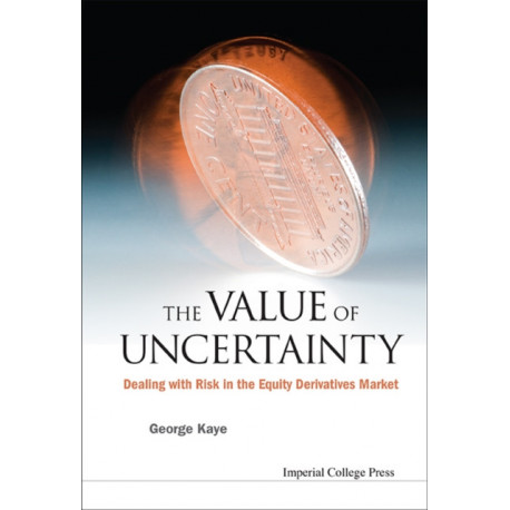 Value Of Uncertainty, The: Dealing With Risk In The Equity Derivatives Market
