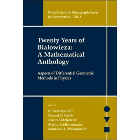 Twenty Years Of Bialowieza: A Mathematical Anthology: Aspects Of Differential Geometric Methods In Physics