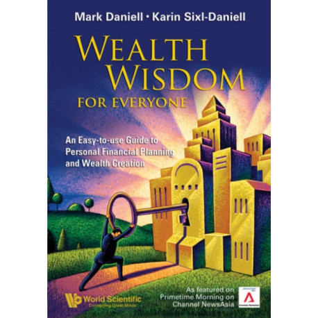 Wealth Wisdom For Everyone: An Easy-to-use Guide To Personal Financial Planning And Wealth Creation