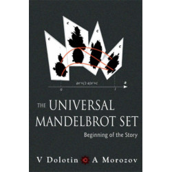 Universal Mandelbrot Set, The: Beginning Of The Story