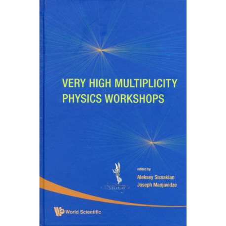 Very High Multiplicity Physics Workshops - Proceedings Of The Vhm Physics Workshops