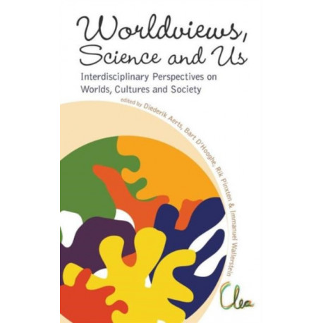 "Worldviews, Science And Us: Interdisciplinary Perspectives On Worlds, Cultures And Society - Proceedings Of The Workshop On ""Worlds, Cultures And Society"""