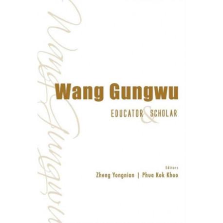 Wang Gungwu: Educator And Scholar