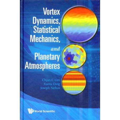 Vortex Dynamics, Statistical Mechanics, And Planetary Atmospheres