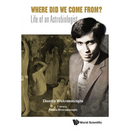 Where Did We Come From?: Life Of An Astrobiologist