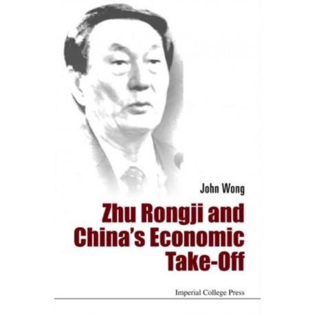 Zhu Rongji And China's Economic Take-off