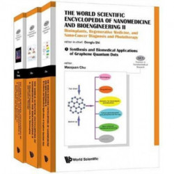 World Scientific Encyclopedia Of Nanomedicine And Bioengineering Ii, The: Bioimplants, Regenerative Medicine, And Nano-cancer Diagnosis And Phototherapy (A 3-volume Set)