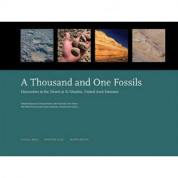 A Thousand and One Fossils - Discoveries in the Desert at Al Gharboa, United Arab Emirates
