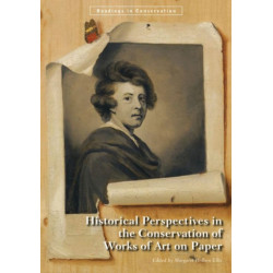 Historical Perspectives in the Conservation of Works of Art on Paper