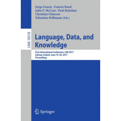 Language, Data, and Knowledge: First International Conference, LDK 2017, Galway, Ireland, June 19-20, 2017, Proceedings